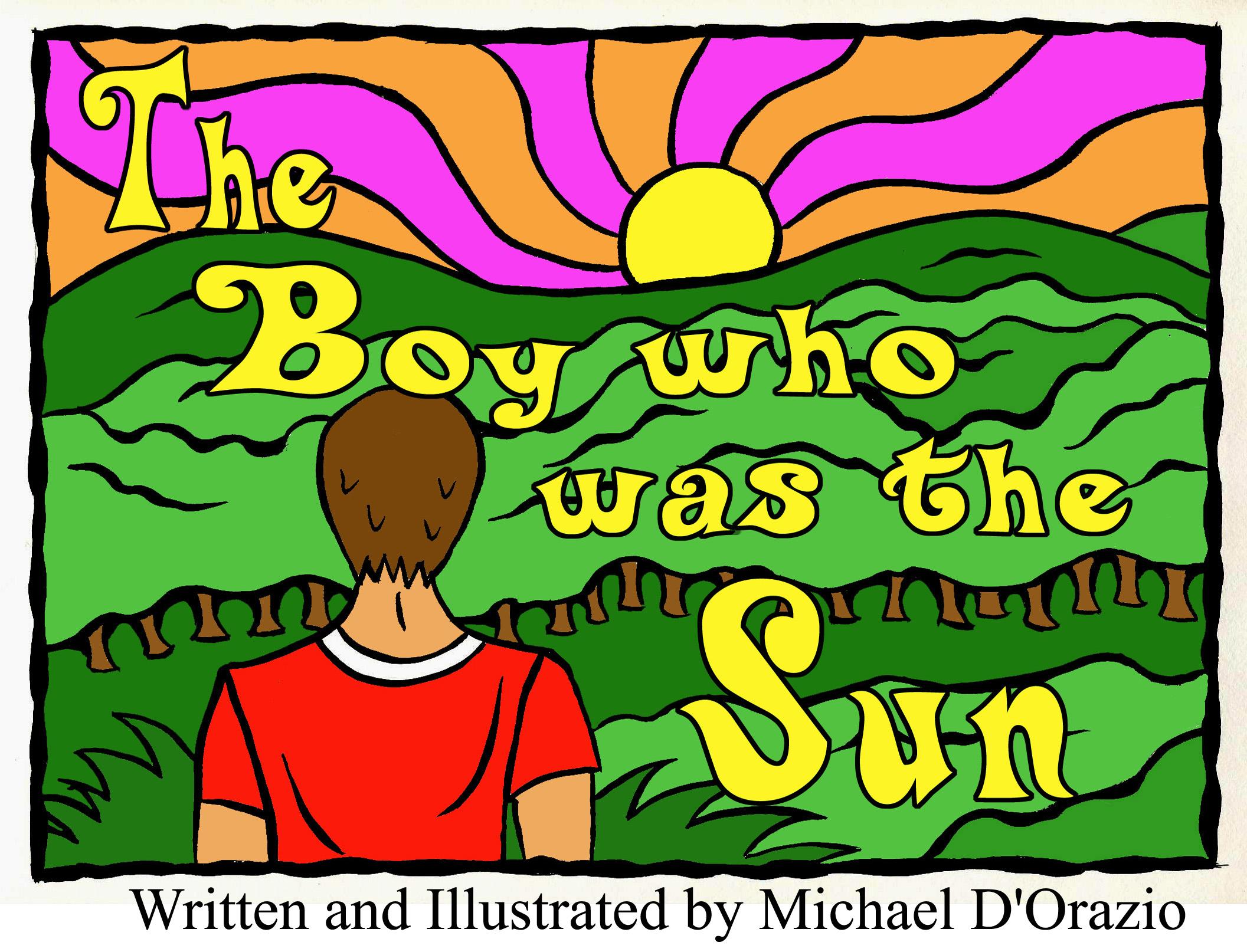MICHAEL D\'ORAZIO\'S GALLERY: The Boy Who Was the Sun, COMIX, SONGS ...